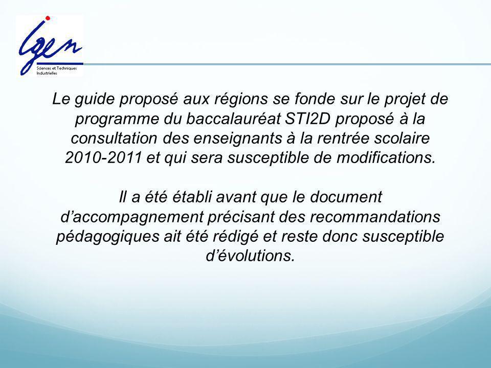 Le guide proposé aux régions se fonde sur le projet de programme du baccalauréat STI2D proposé à la consultation des enseignants à la rentrée scolaire