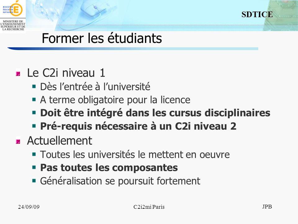 13 SDTICE JPB 24/09/09C2i2mi Paris Former les étudiants Le C2i niveau 1 Dès lentrée à luniversité A terme obligatoire pour la licence Doit être intégr