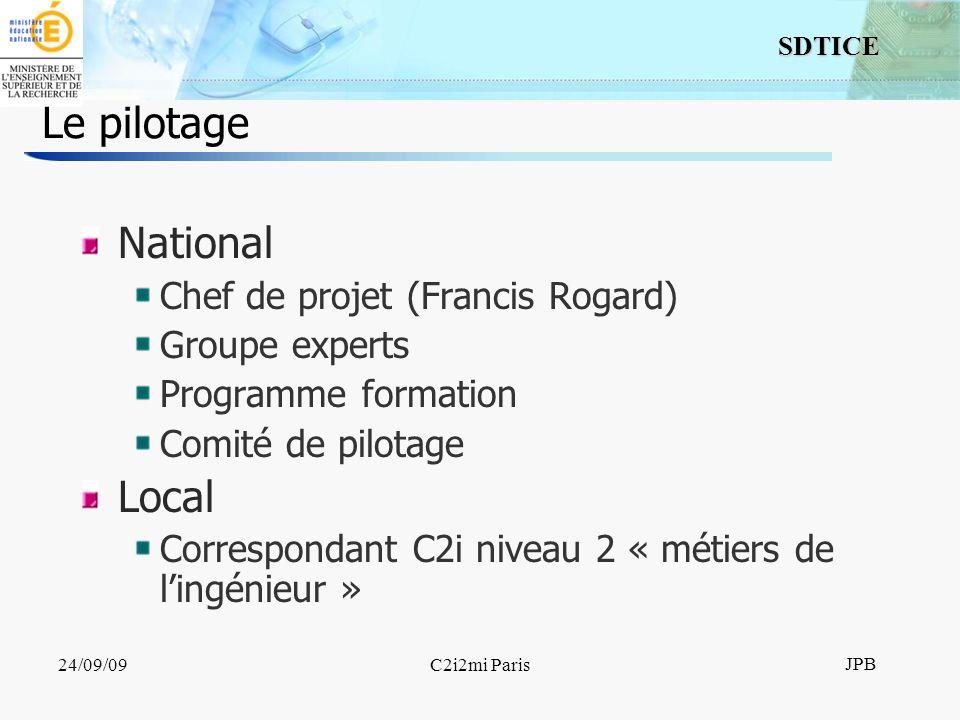 15 SDTICE JPB 24/09/09C2i2mi Paris Le pilotage National Chef de projet (Francis Rogard) Groupe experts Programme formation Comité de pilotage Local Correspondant C2i niveau 2 « métiers de lingénieur »