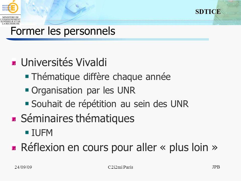 5 SDTICE JPB 24/09/09C2i2mi Paris Former les personnels Universités Vivaldi Thématique diffère chaque année Organisation par les UNR Souhait de répétition au sein des UNR Séminaires thématiques IUFM Réflexion en cours pour aller « plus loin »