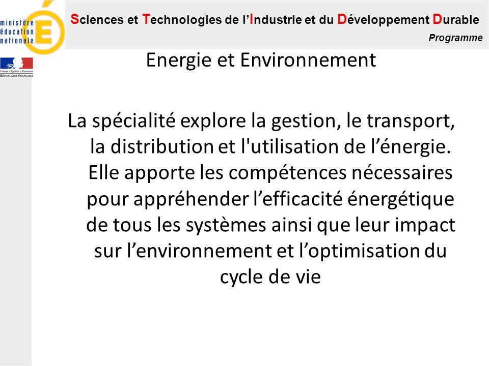 S ciences et T echnologies de l I ndustrie et du D éveloppement D urable Programme Energie et Environnement La spécialité explore la gestion, le trans