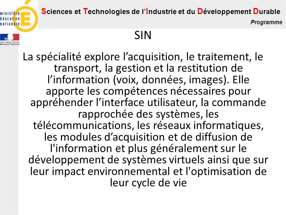 S ciences et T echnologies de l I ndustrie et du D éveloppement D urable Programme SIN La spécialité explore lacquisition, le traitement, le transport