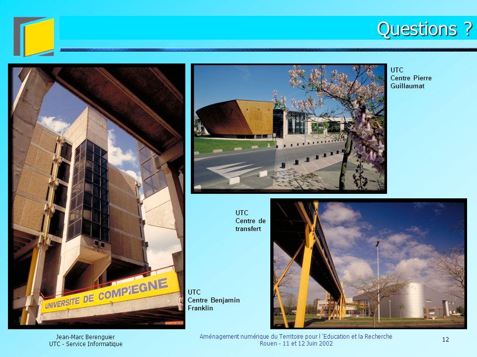12 Jean-Marc Berenguier UTC - Service Informatique Aménagement numérique du Territoire pour l Education et la Recherche Rouen - 11 et 12 Juin 2002 Que