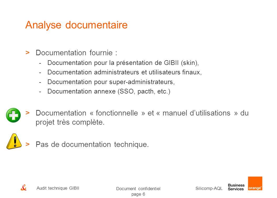 Document confidentiel page 6 Silicomp-AQL Audit technique GIBII Analyse documentaire >Documentation fournie : -Documentation pour la présentation de G