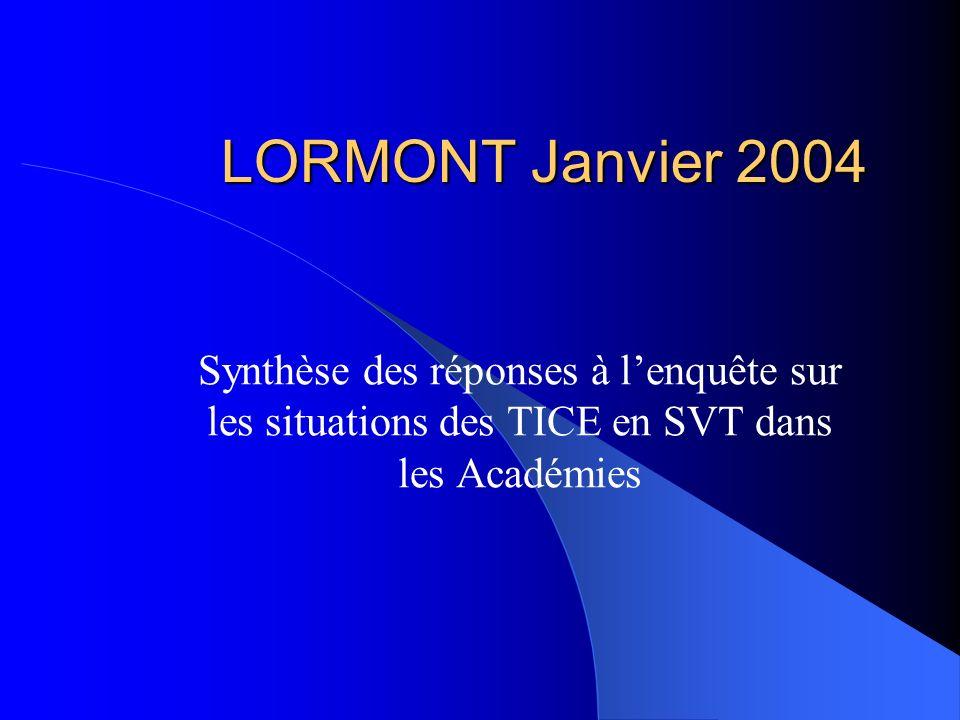 LORMONT Janvier 2004 Synthèse des réponses à lenquête sur les situations des TICE en SVT dans les Académies