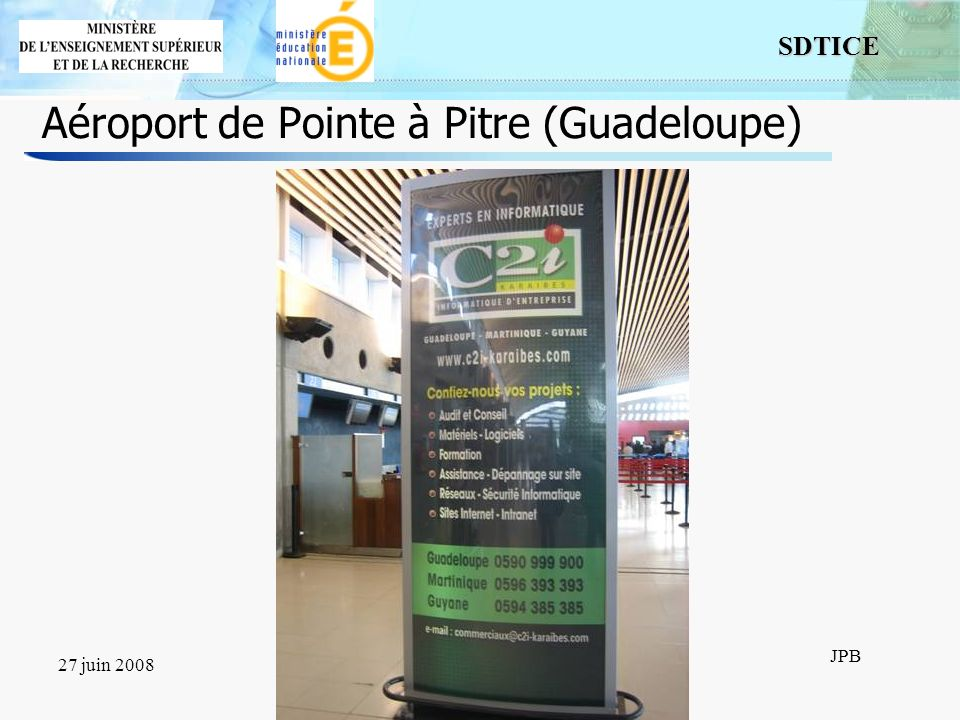 16 SDTICE JPB 27 juin 2008C2i niv 1 Nice Aéroport de Pointe à Pitre (Guadeloupe)