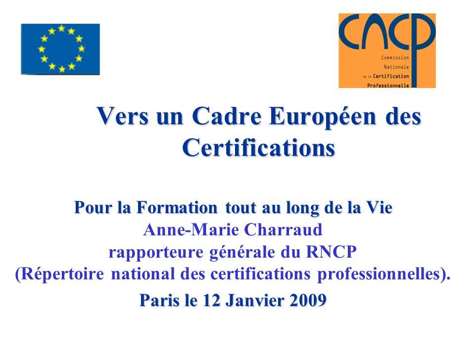 le principe dun CECP a été retenu dès 2004… Le Rapport conjoint Conseil/Commission sur la mise en œuvre du programme « Education et formation 2010 » fixe lobjectif « dun cadre européen de qualifications…sappuyant sur des cadres nationaux » Le Communiqué de Maastricht adopté par les ministres en décembre 2004 prévoit la mise en place du Cadre européen pour faciliter la mobilité
