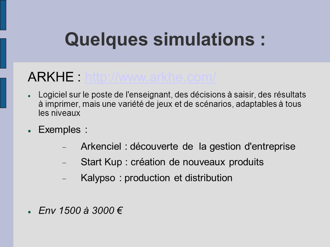 Quelques simulations : Georges Bessis : Shadow Manager http://www.bessis.net/index.html Simulgest : http://www.simulgest.com/http://www.simulgest.com/ Visual Surf Visual Strat
