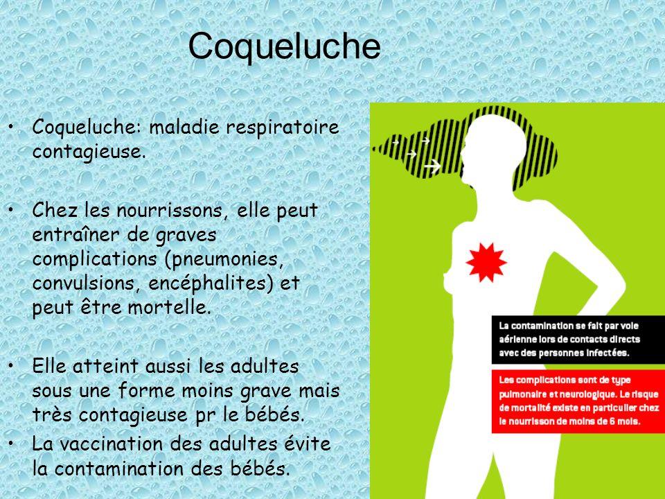 Coqueluche: maladie respiratoire contagieuse. Chez les nourrissons, elle peut entraîner de graves complications (pneumonies, convulsions, encéphalites