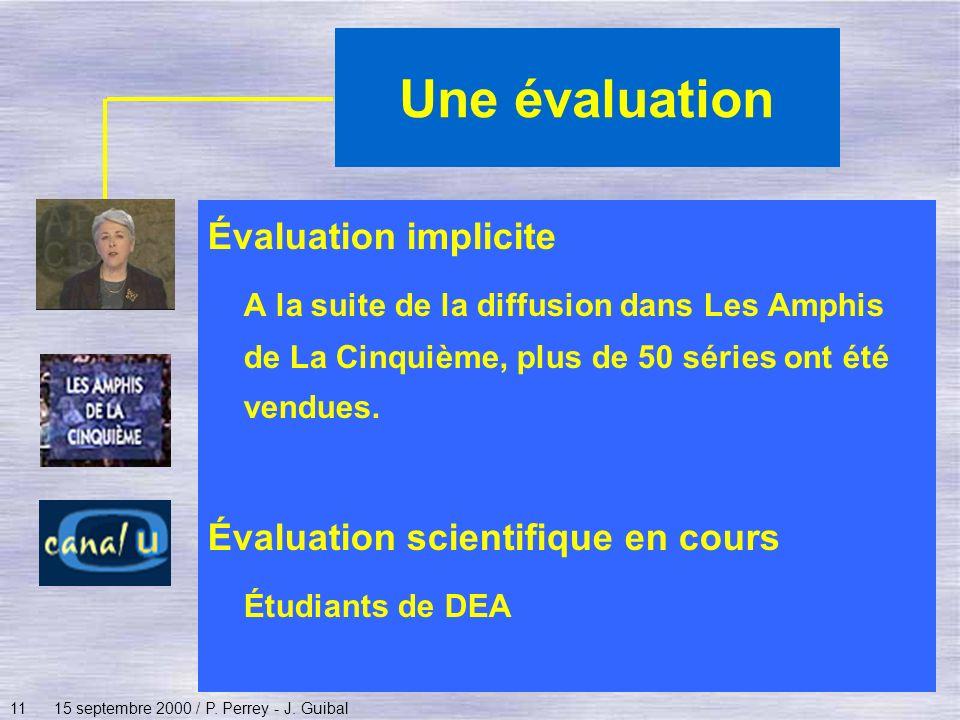 1115 septembre 2000 / P. Perrey - J. Guibal Une évaluation Évaluation implicite A la suite de la diffusion dans Les Amphis de La Cinquième, plus de 50