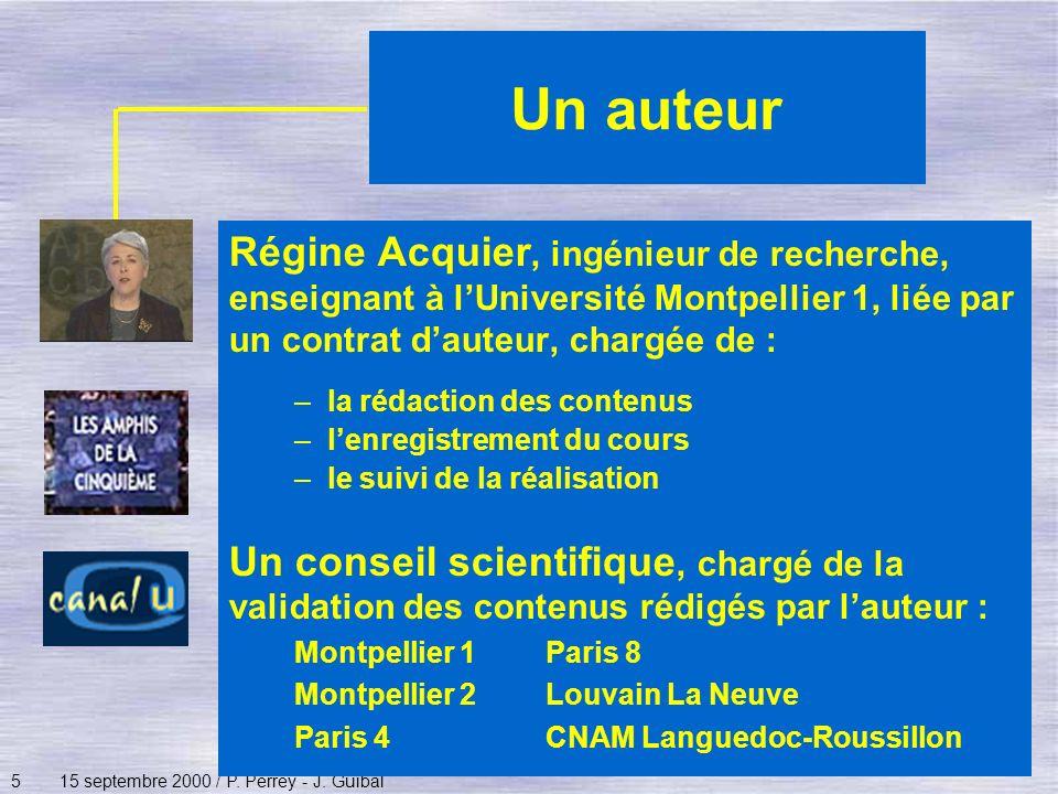 515 septembre 2000 / P. Perrey - J. Guibal Un auteur Régine Acquier, ingénieur de recherche, enseignant à lUniversité Montpellier 1, liée par un contr