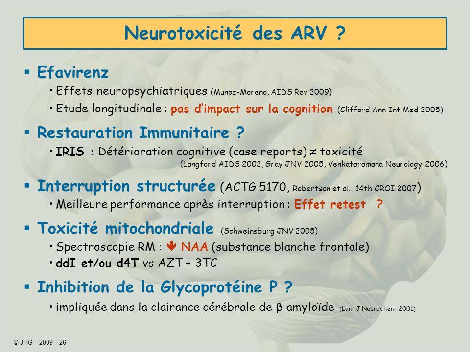 © JHG - 2009 - 26 Neurotoxicité des ARV .