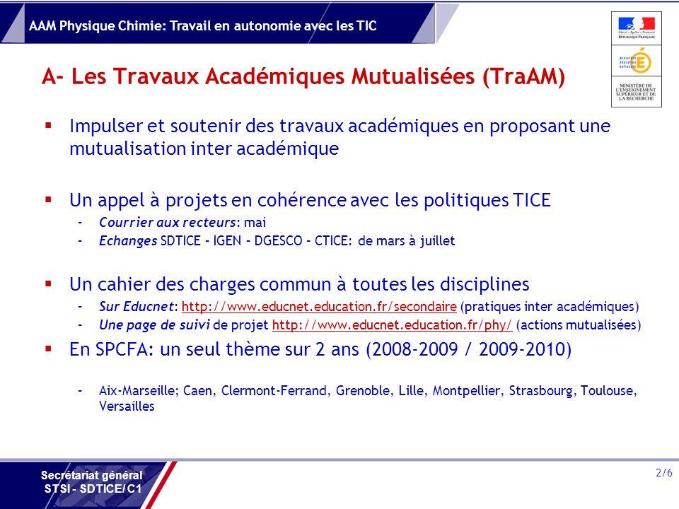 AAM Physique Chimie: Travail en autonomie avec les TIC 2/6 Secrétariat général STSI - SDTICE/ C1 A- Les Travaux Académiques Mutualisées (TraAM) Impuls