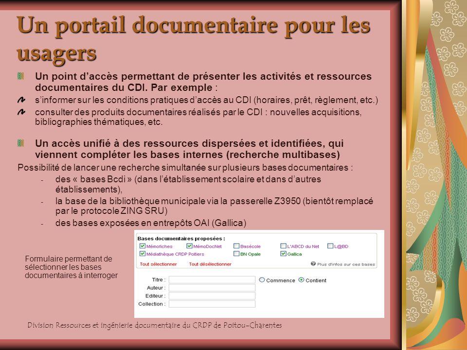 Division Ressources et ingénierie documentaire du CRDP de Poitou-Charentes Un portail documentaire pour les usagers Un point daccès permettant de prés