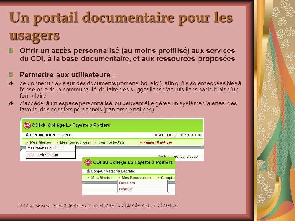 Division Ressources et ingénierie documentaire du CRDP de Poitou-Charentes Un portail documentaire pour les usagers Offrir un accès personnalisé (au m