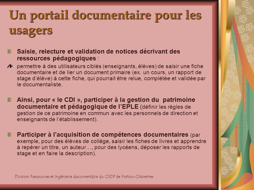 Division Ressources et ingénierie documentaire du CRDP de Poitou-Charentes Un portail documentaire pour les usagers Saisie, relecture et validation de