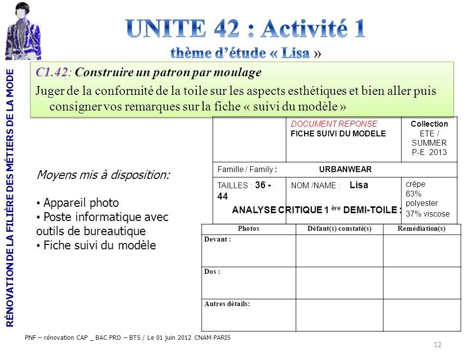 RÉNOVATION DE LA FILIÈRE DES MÉTIERS DE LA MODE PNF – rénovation CAP _ BAC PRO – BTS / Le 01 juin 2012 CNAM PARIS 12 C1.42: Construire un patron par m