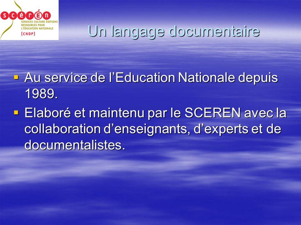 Un langage documentaire Au service de lEducation Nationale depuis 1989.