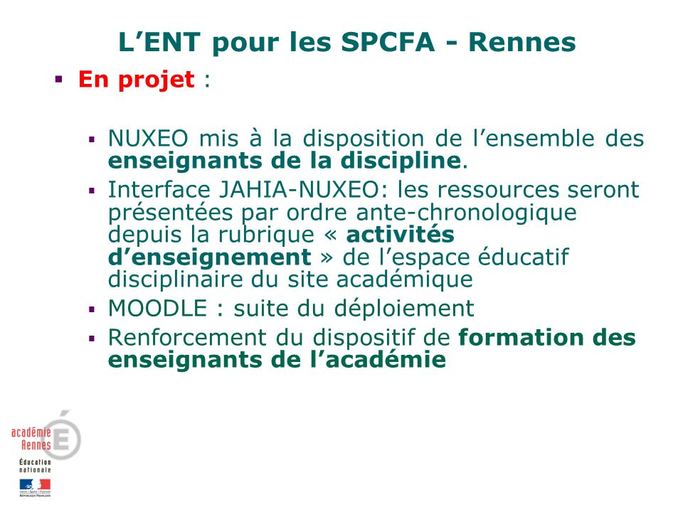 LENT pour les SPCFA - Rennes En projet : NUXEO mis à la disposition de lensemble des enseignants de la discipline.