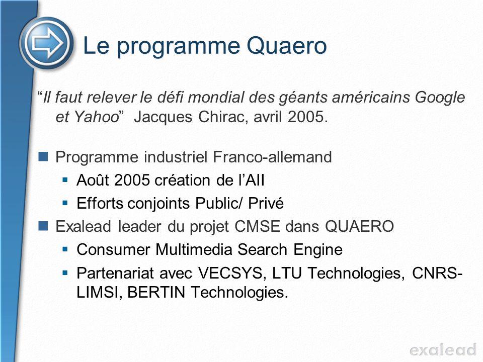 Le programme Quaero Il faut relever le défi mondial des géants américains Google et Yahoo Jacques Chirac, avril 2005. Programme industriel Franco-alle