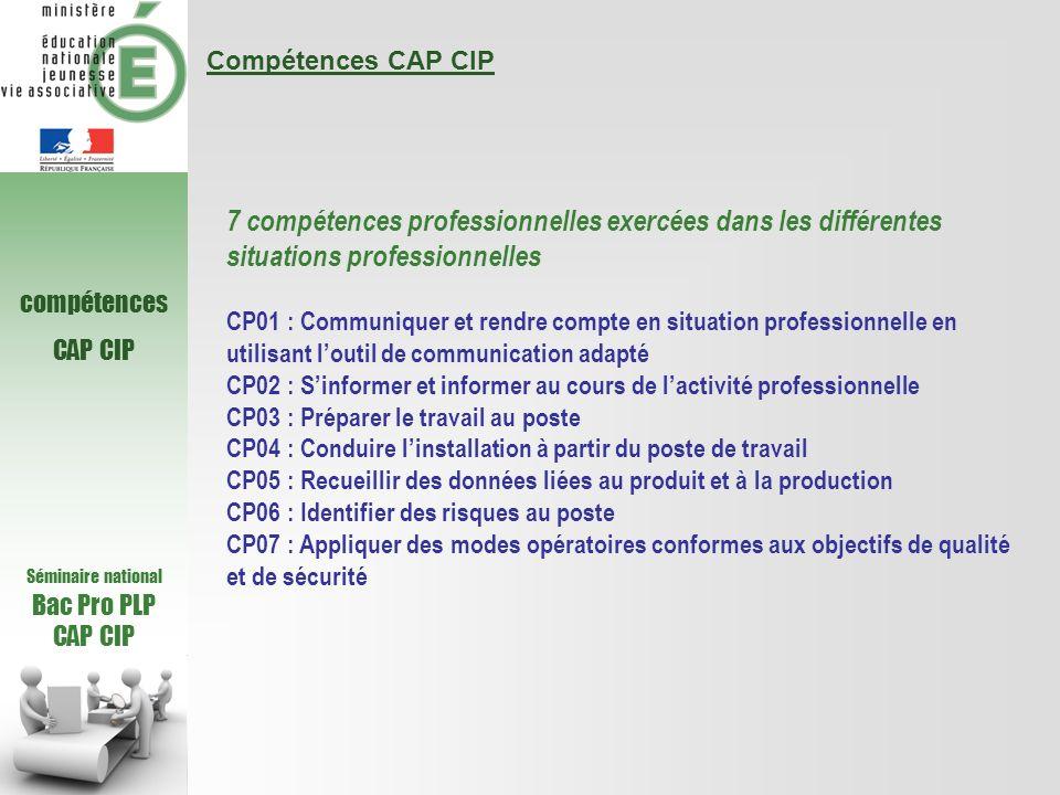 Séminaire national Bac Pro PLP CAP CIP compétences CAP CIP Compétences CAP CIP 7 compétences professionnelles exercées dans les différentes situations