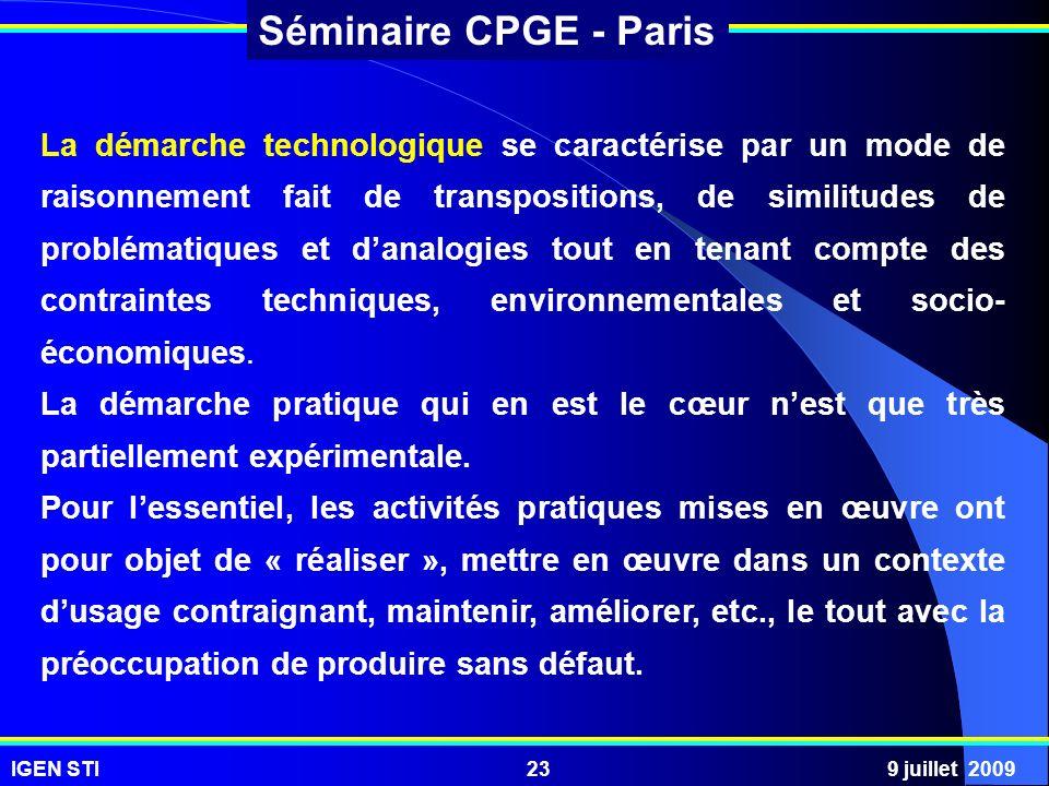 IGEN STI9 juillet 200923 Séminaire CPGE - Paris La démarche technologique se caractérise par un mode de raisonnement fait de transpositions, de simili