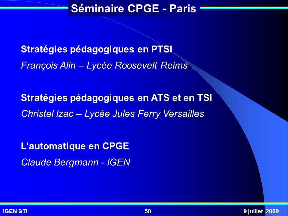 IGEN STI9 juillet 200950 Séminaire CPGE - Paris Stratégies pédagogiques en PTSI François Alin – Lycée Roosevelt Reims Stratégies pédagogiques en ATS e
