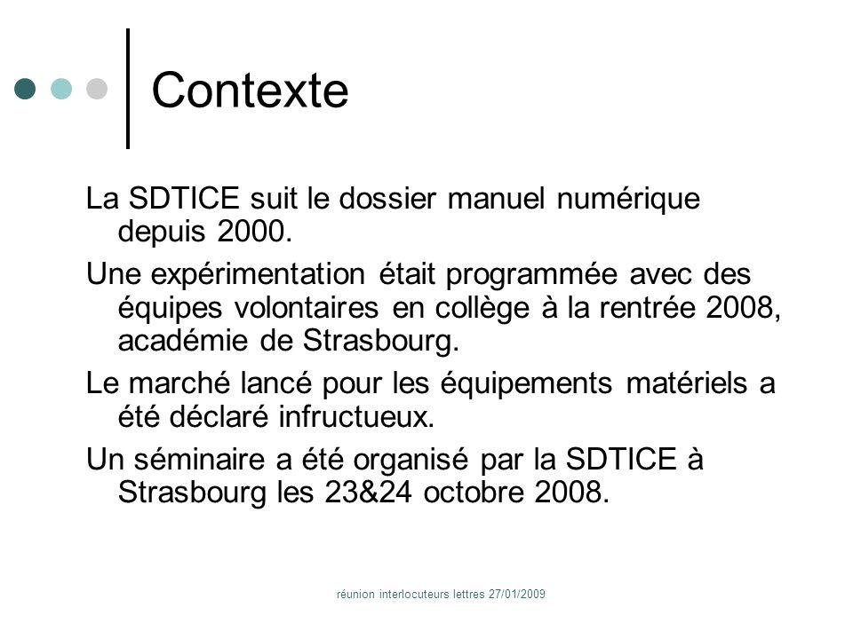 réunion interlocuteurs lettres 27/01/2009 Contexte La SDTICE suit le dossier manuel numérique depuis 2000.