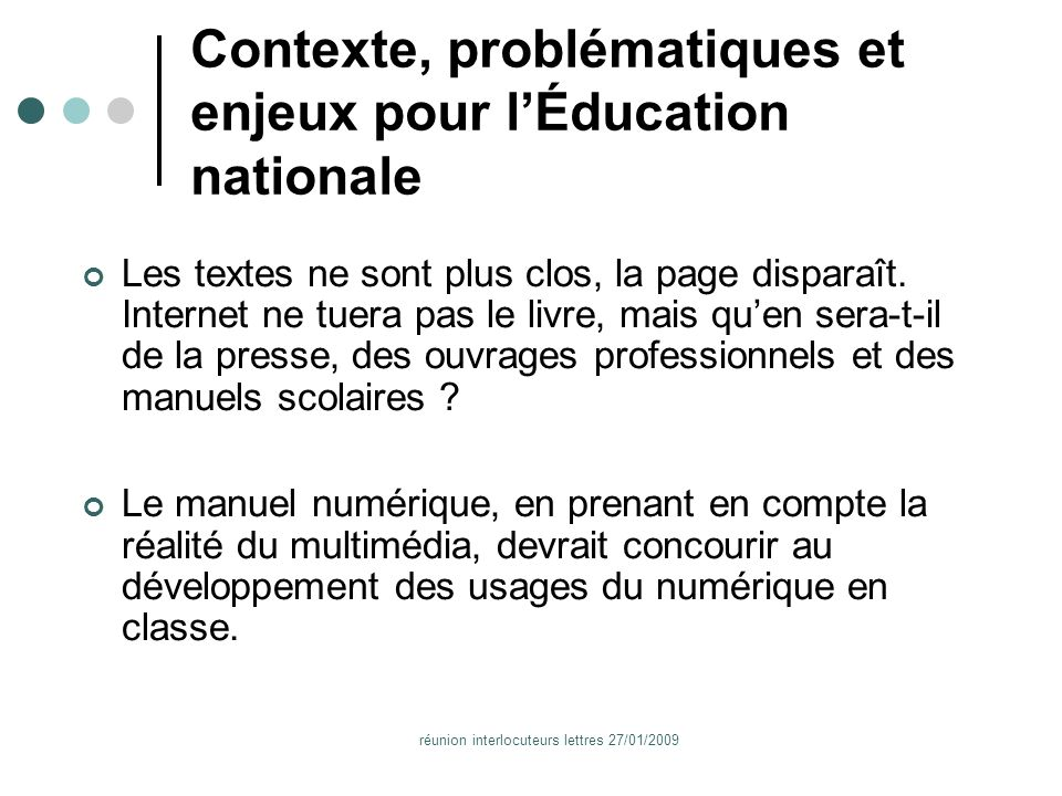 réunion interlocuteurs lettres 27/01/2009 e-ink => e-paper => e-reader Gains : confort de lecture, autonomie, poids