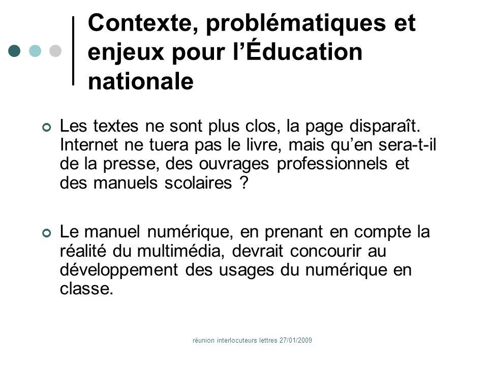 réunion interlocuteurs lettres 27/01/2009 Contexte, problématiques et enjeux pour lÉducation nationale Les textes ne sont plus clos, la page disparaît.