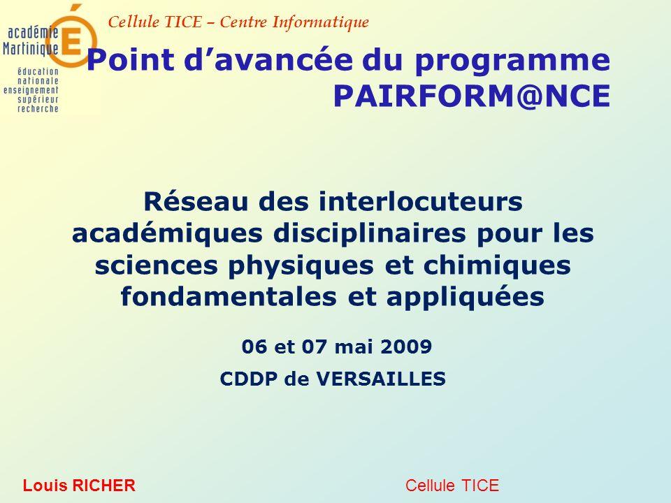 Cellule TICE – Centre Informatique Pairform@nce - Rappel des enjeux et des objectifs, évolution du projet.