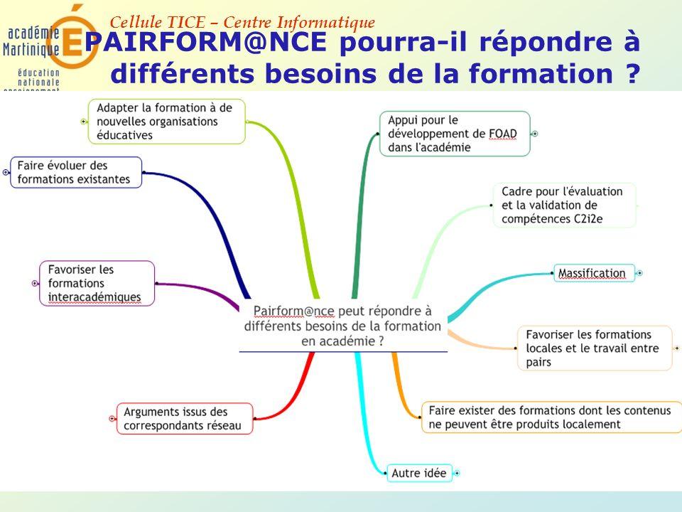 Cellule TICE – Centre Informatique PAIRFORM@NCE pourra-il répondre à différents besoins de la formation ?