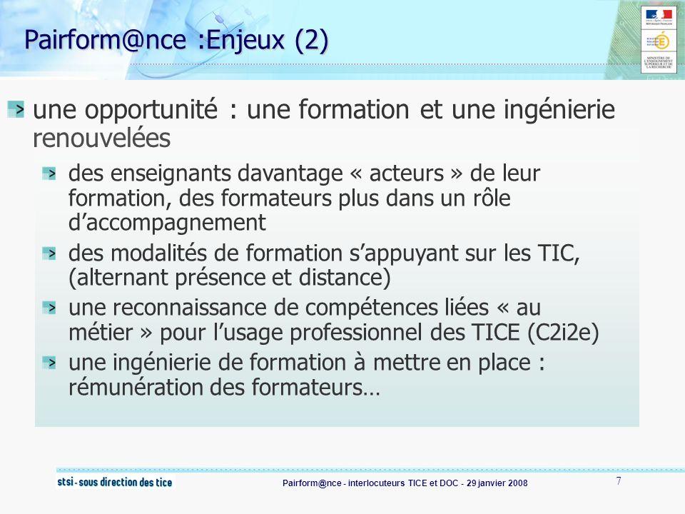 Pairform@nce - interlocuteurs TICE et DOC - 29 janvier 2008 18 Suivre un parcours pour se former aux TICE http://www.pairformance.education.fr/index?s=10