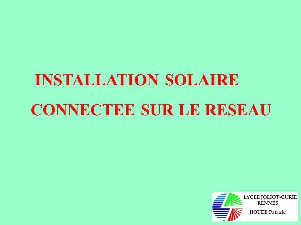 INSTALLATION SOLAIRE CONNECTEE SUR LE RESEAU Section des conducteurs Dépend du courant et de la distance entre les panneaux solaires et londuleur.