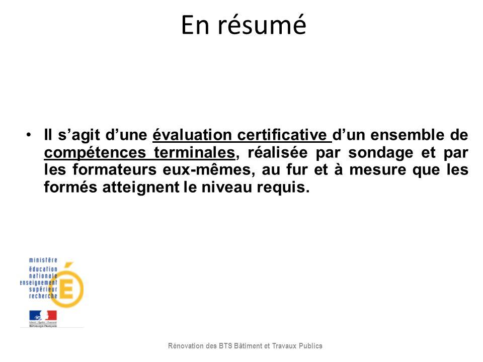 En résumé Il sagit dune évaluation certificative dun ensemble de compétences terminales, réalisée par sondage et par les formateurs eux-mêmes, au fur