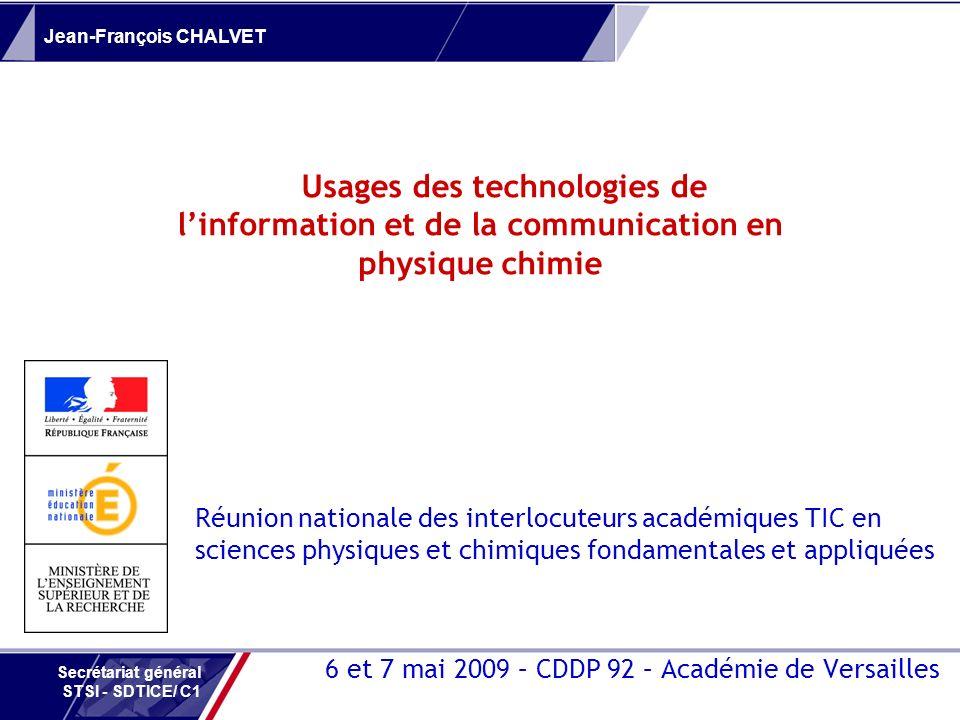Jean-François CHALVET Secrétariat général STSI - SDTICE/ C1 6 et 7 mai 2009 – CDDP 92 – Académie de Versailles Réunion nationale des interlocuteurs ac