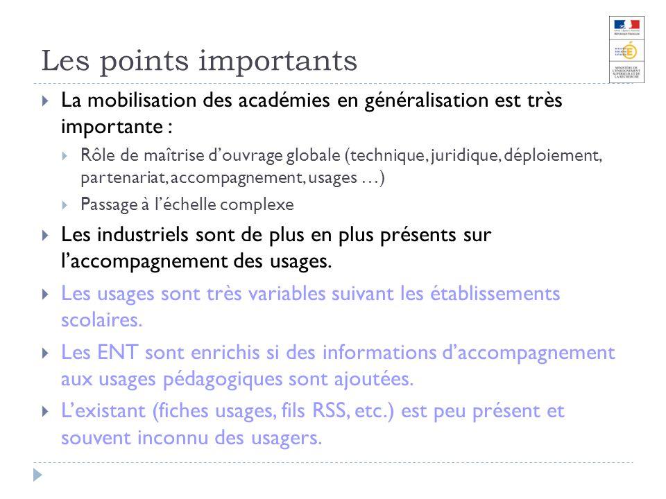 Les points importants La mobilisation des académies en généralisation est très importante : Rôle de maîtrise douvrage globale (technique, juridique, d