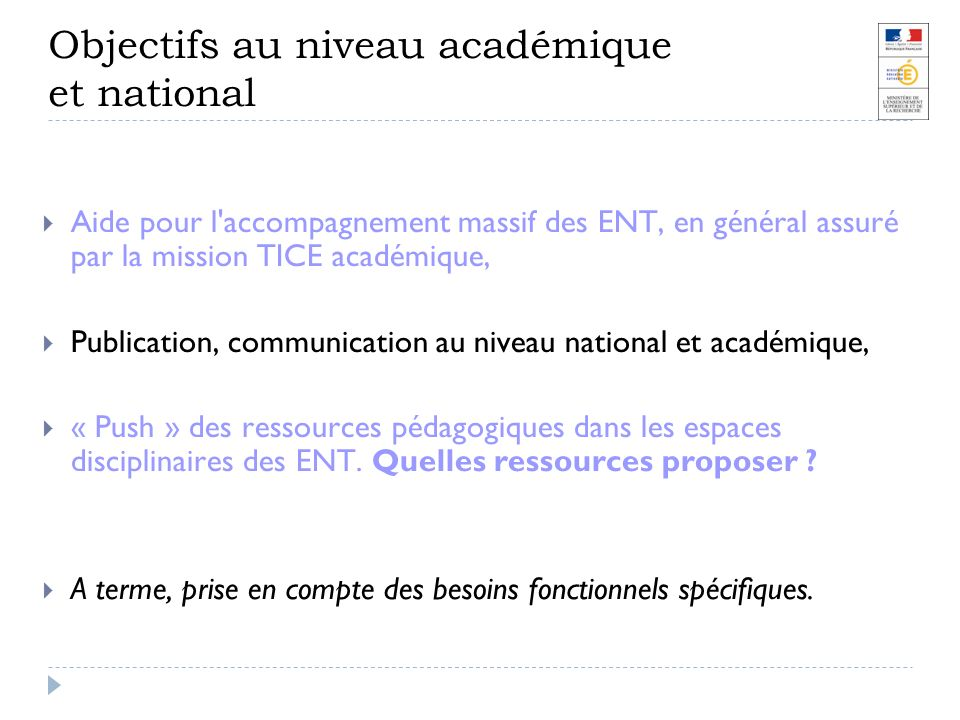 Objectifs au niveau académique et national Aide pour l'accompagnement massif des ENT, en général assuré par la mission TICE académique, Publication, c