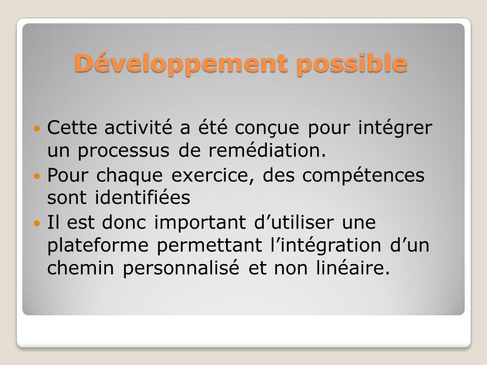 Développement possible Cette activité a été conçue pour intégrer un processus de remédiation.