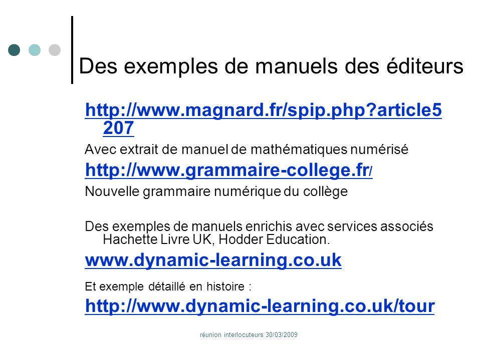 réunion interlocuteurs 30/03/2009 Des exemples de manuels des éditeurs http://www.magnard.fr/spip.php?article5 207 Avec extrait de manuel de mathémati