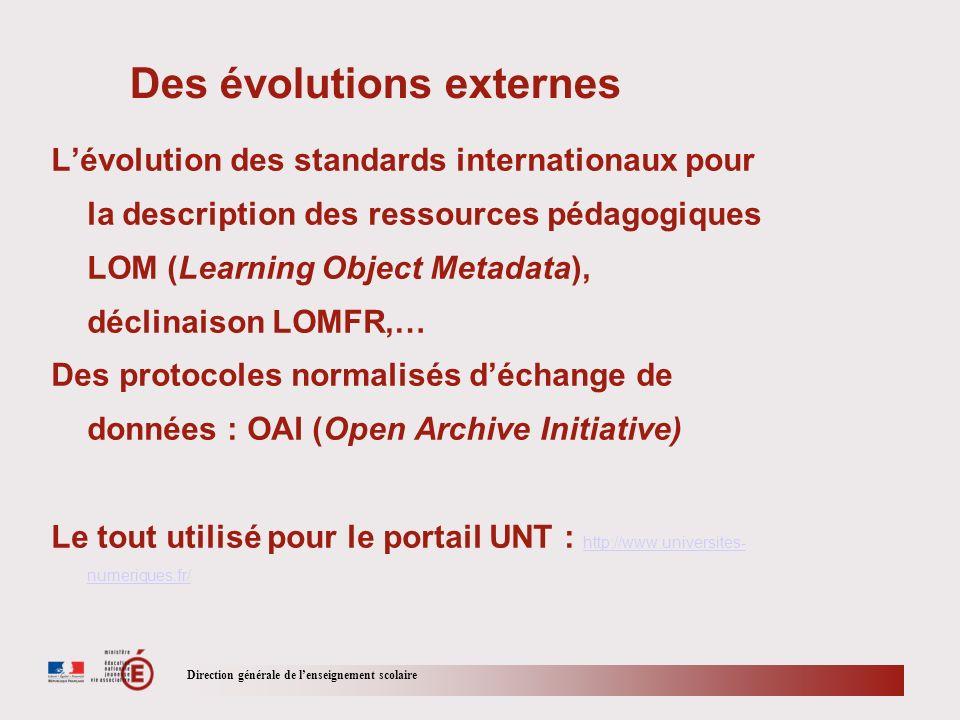 Direction générale de lenseignement scolaire Des évolutions externes Lévolution des standards internationaux pour la description des ressources pédago