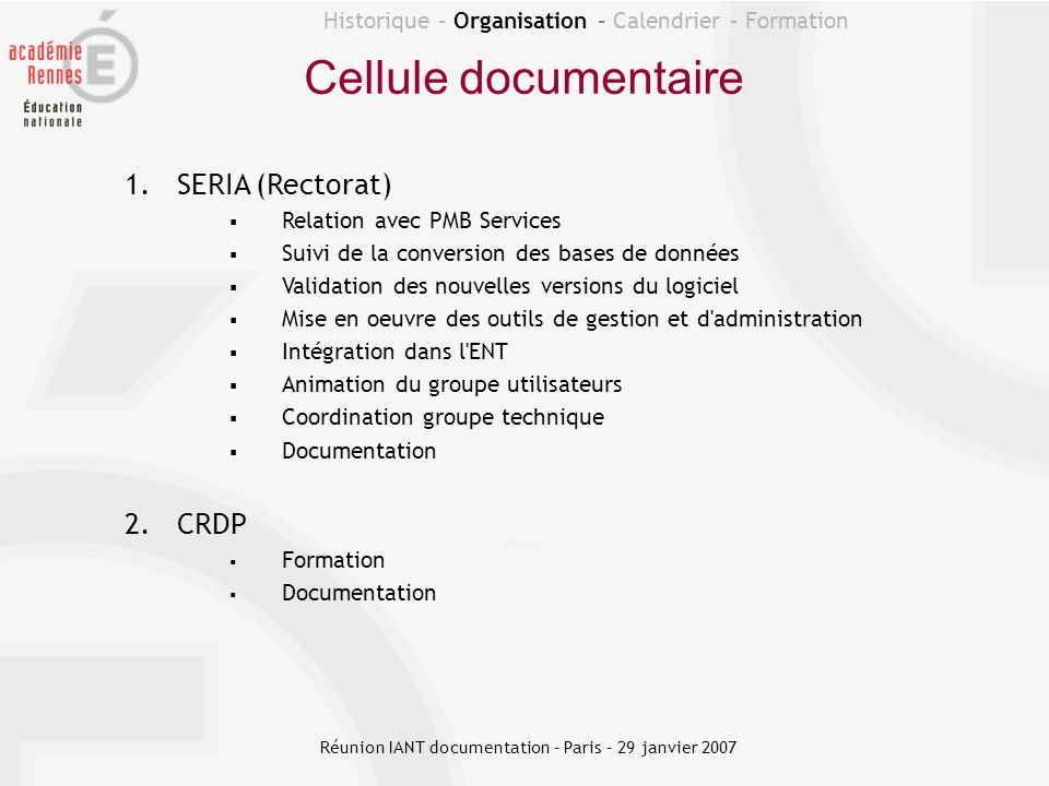 1.SERIA (Rectorat) Relation avec PMB Services Suivi de la conversion des bases de données Validation des nouvelles versions du logiciel Mise en oeuvre