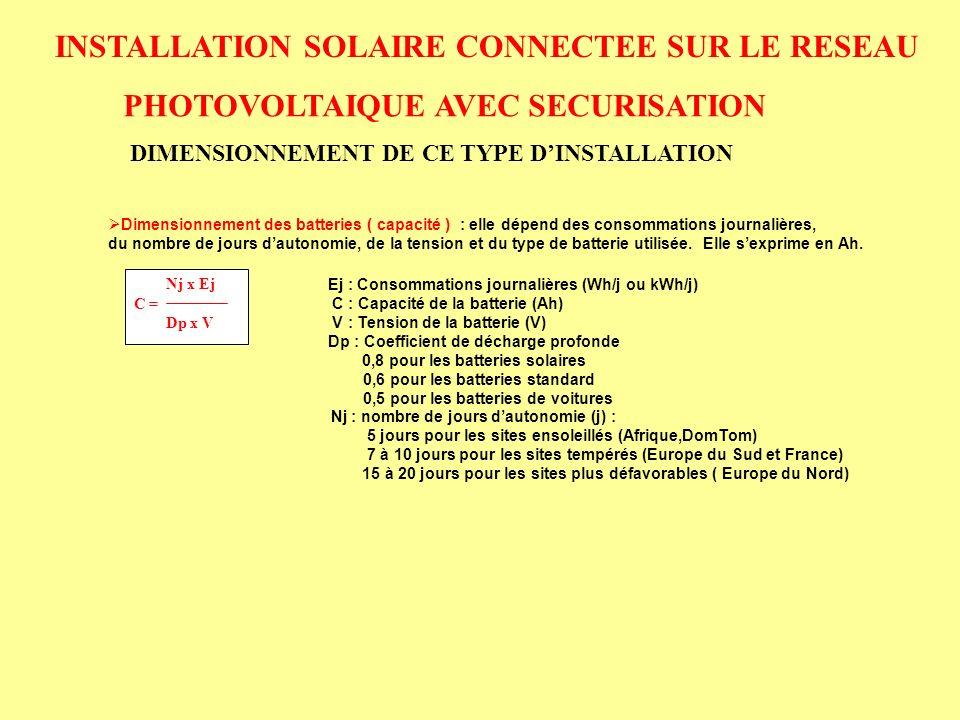 INSTALLATION SOLAIRE CONNECTEE SUR LE RESEAU PHOTOVOLTAIQUE AVEC SECURISATION DIMENSIONNEMENT DE CE TYPE DINSTALLATION Dimensionnement des batteries (