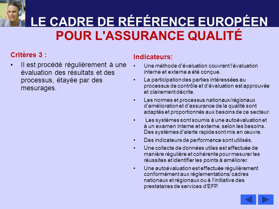 LE CADRE DE RÉFÉRENCE EUROPÉEN POUR L'ASSURANCE QUALITÉ Critères 3 : Il est procédé régulièrement à une évaluation des résultats et des processus, éta