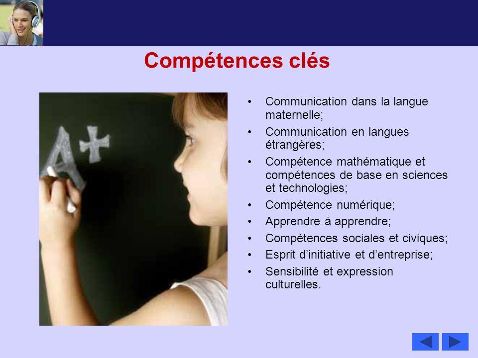 Compétences clés Communication dans la langue maternelle; Communication en langues étrangères; Compétence mathématique et compétences de base en scien