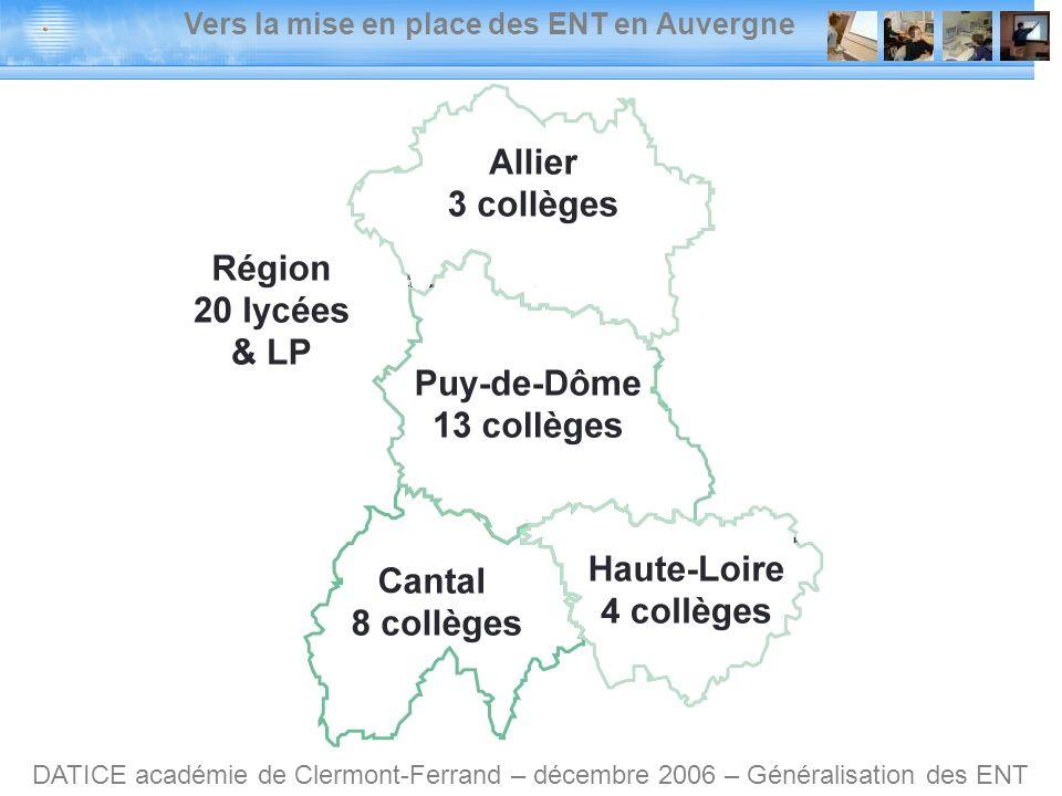 Vers la mise en place des ENT en Auvergne DATICE académie de Clermont-Ferrand – décembre 2006 – Généralisation des ENT