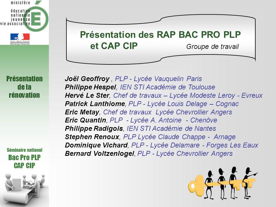 Séminaire national Bac Pro PLP CAP CIP Présentation des RAP BAC PRO PLP Et CAP CIP Inclusion des tâches du RAP CIP dans celles du BAC PLP