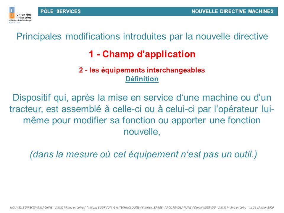 PÔLE SERVICES NOUVELLE DIRECTIVE MACHINES NOUVELLE DIRECTIVE MACHINE - UIMM Maine-et-Loire / Philippe BOURVON -GYL TECHNOLOGIES / Fabrice LEPAGE - PAC