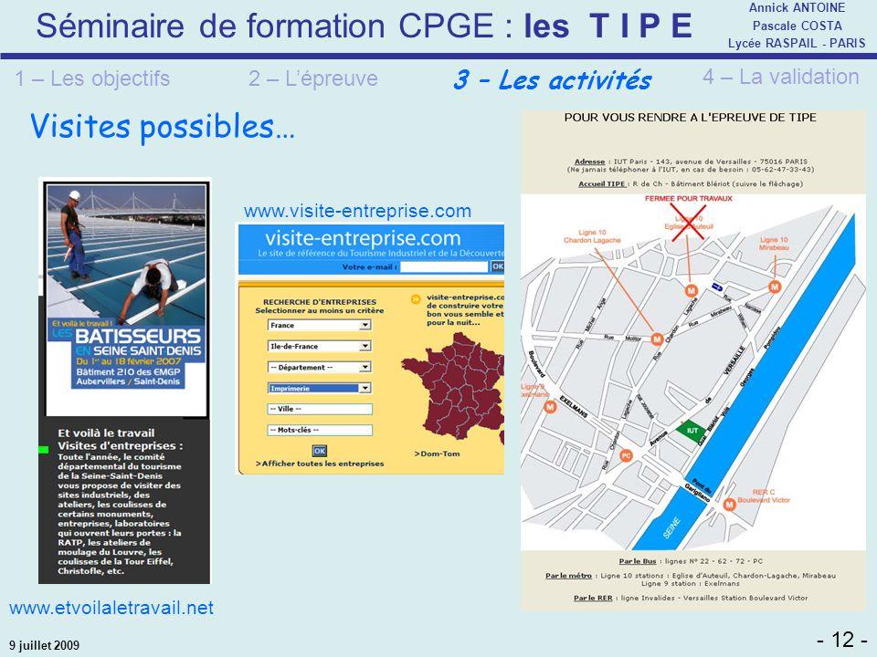 Séminaire de formation CPGE : les T I P E - 12 - Annick ANTOINE Pascale COSTA Lycée RASPAIL - PARIS 9 juillet 2009 Visites possibles… www.etvoilaletra