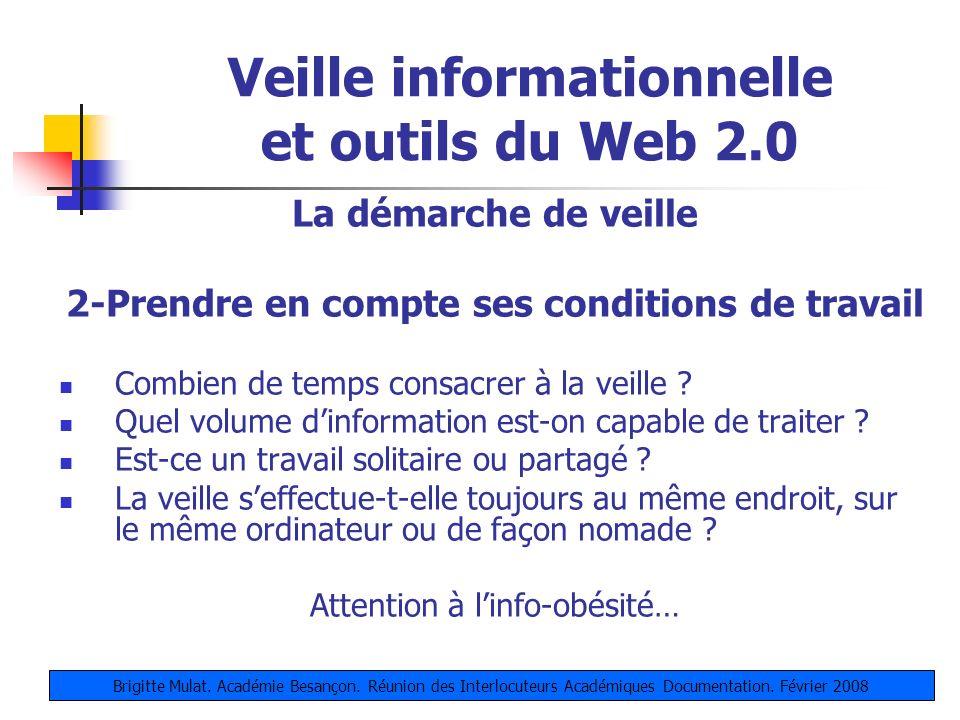 Veille informationnelle et outils du Web 2.0 La démarche de veille 2-Prendre en compte ses conditions de travail Combien de temps consacrer à la veill